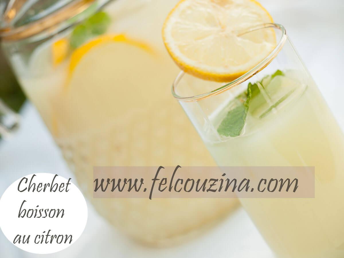 recette de cherbet boisson rafraichissante au citron felcouzina. Black Bedroom Furniture Sets. Home Design Ideas